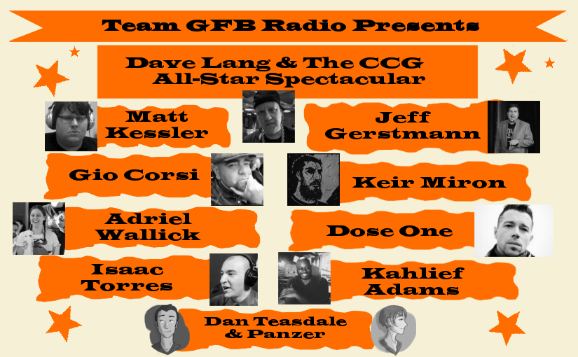 Episode 66 – Team GFB Presents: Dave Lang and the CCG All-Star Spectacular